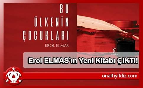 Erol Elmas'ın Yeni Kitabı Çıktı