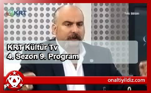 KRT Kültür Tv 4. Sezon 9. Program