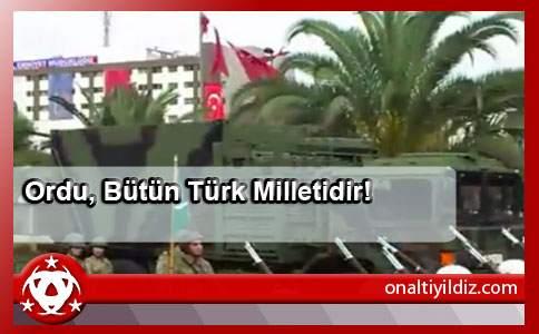 Ordu, Bütün Türk Milletidir!