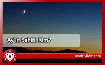 Ay'dır Bizim Sırrımız!