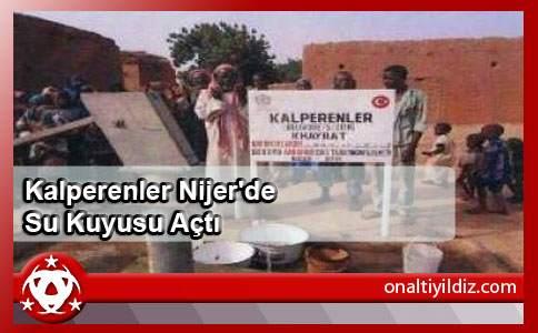 Kalperenler Nijer'de Su Kuyusu Açtı