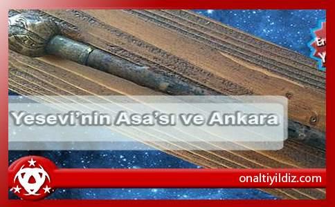 Emir Yıldızdan: Yesevi'nin Asa'sı ve Ankara