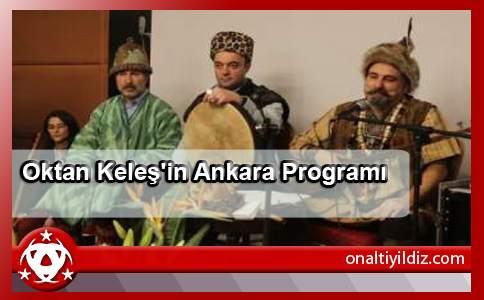 Oktan Keleş'in Ankara Programı