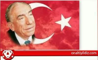 Alparslan Türkeş'i Rahmetle Anıyoruz