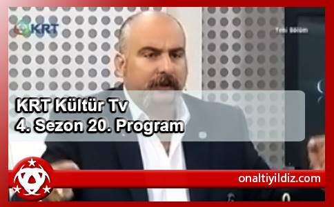 KRT Kültür Tv 4. Sezon 20. Program