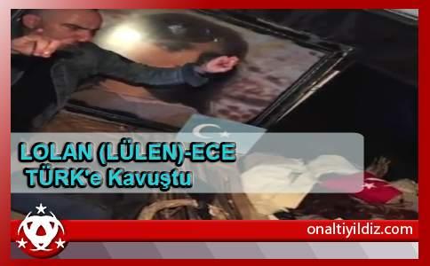 LOLAN (LÜLEN)-ECE TÜRK'e Kavuştu!