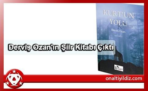 Derviş Ozan'ın Şiir Kitabı Çıktı