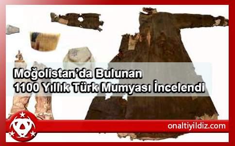 Moğolistan'da Bulunan 1100 Yıllık Türk Mumyası İncelendi