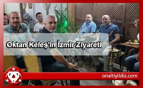 Oktan Keleş'in İzmir Ziyareti
