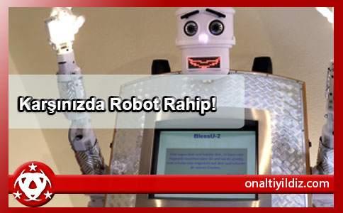 Karşınızda Robot Rahip!