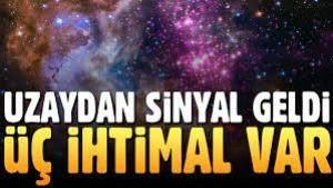 Uzaydan Sinyal Geldi