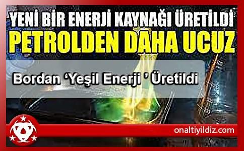 Bordan 'Yeşil Enerji ' Üretildi