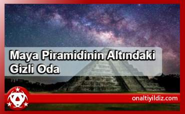 Maya Piramidinin Altındaki Gizli Oda
