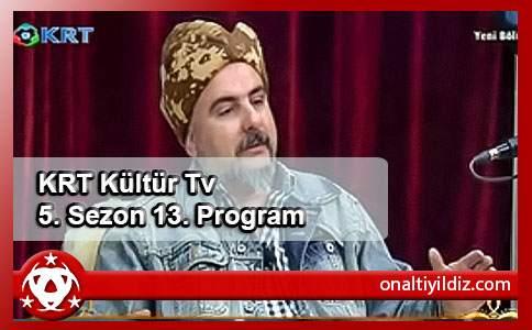 KRT Kültür Tv 5. Sezon 13. Program