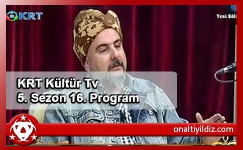 KRT Kültür Tv 5. Sezon 16. Program