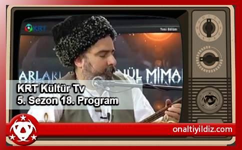 KRT Kültür Tv 5. Sezon 18. Program