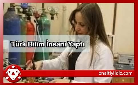 Türk Bilim İnsanı Yaptı