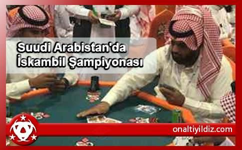 Suudi Arabistan'da İskambil Şampiyonası
