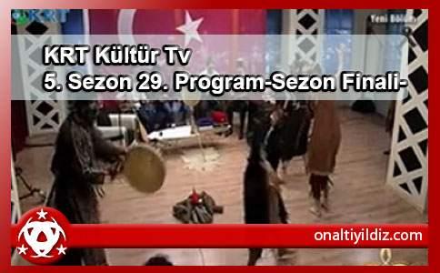 KRT Kültür Tv 5. Sezon 29. Program-Sezon Finali-