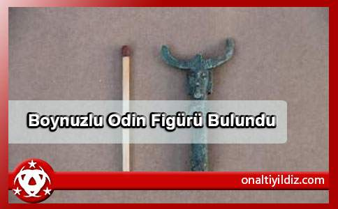 Boynuzlu Odin Figürü Bulundu