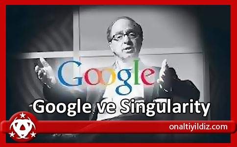 Google ve Singularity